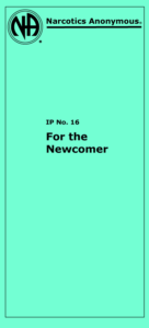 Narcotics Anonymous IP 16 For the Newcomer